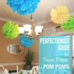 Tissue Paper Pom Poms: a perfectionist's guide