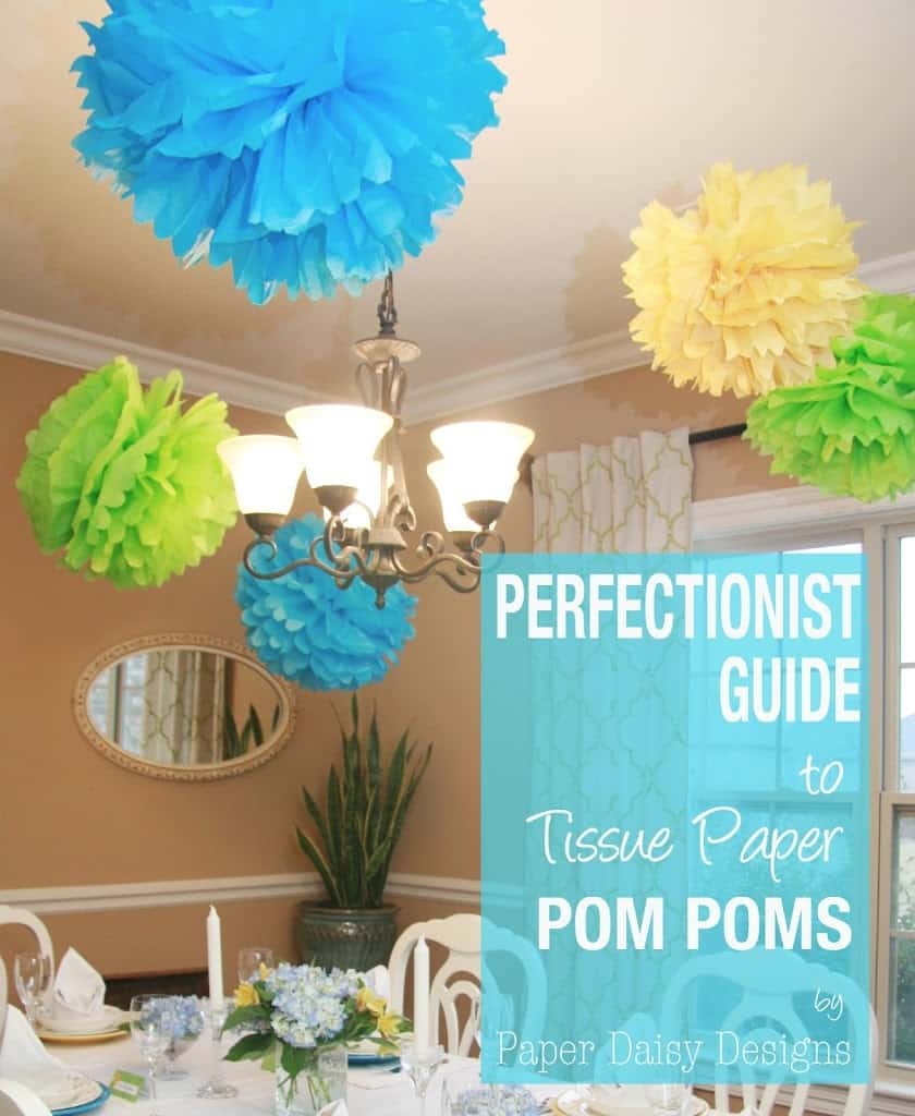 Tissue Paper Pom Poms A Perfectionists Guide Deeplysouthernhome