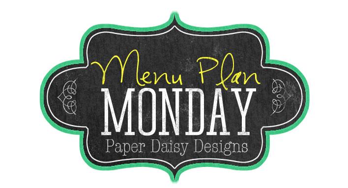 Menu Plan Monday & Weekly Recap