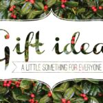 Gift Ideas: A little something for everyone