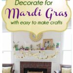 Happy Mardi Gras!  Decorate with easy to make crafts